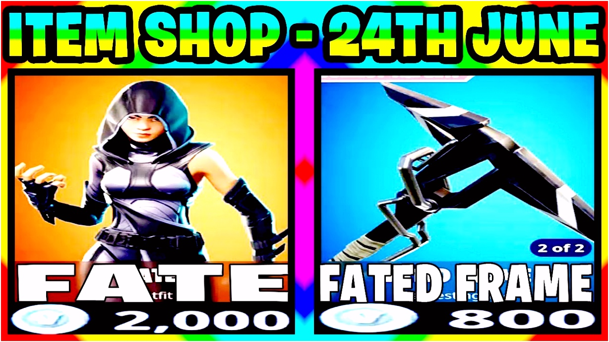 [June 24 2018] FORTNITE ITEM SHOP FATE FATED FRAME FORTNITE ITEM STORE