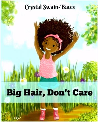 Big Hair Don t Care Crystal Swain Bates Megan Bair