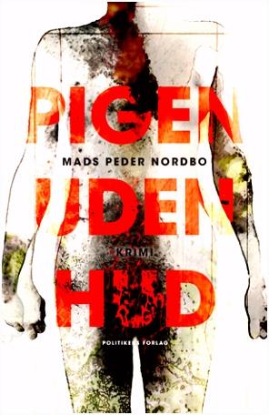 Pigen uden hud by Mads Peder Nordbo