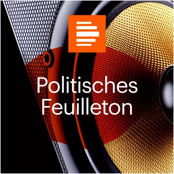 Politisches Feuilleton Deutschlandfunk Kultur by Deutschlandfunk