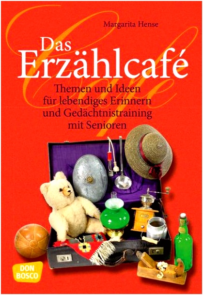 Das Erzählcafé Themen und Ideen für lebendiges Erinnern und