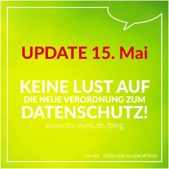 UPDATE 15 05 DSGVO Die wichtigsten Infos für Augenoptiker to