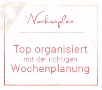 Top organisiert mit Wochenplan das kann jeder